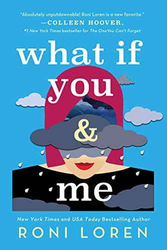 What If You & Me: A Breathlessly Hot & Emotional Contemporary Romance (Say...