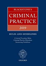 Blackstone's Criminal Practice 2019: Rules and Guidelines