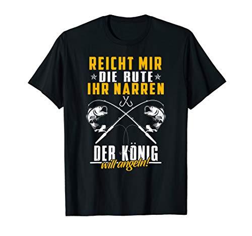 Herren Reicht Mir Die Rute Ihr Narren Der König Will Angeln Angler T-Shirt