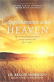 [By Reggie Anderson] Appointments with Heaven: The True Story of a Country Doctor's Healing Encounters with the Hereafter-[Paperback] Best selling book for |R&B Artist Biographies|