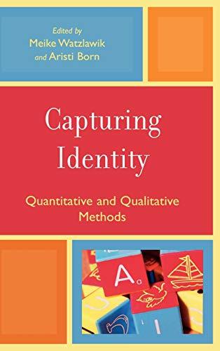 Capturing Identity: Quantitative and Qualitative Methods