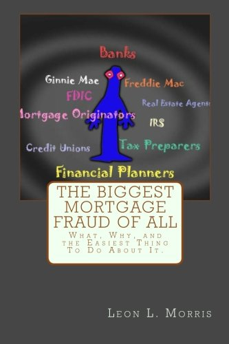 The Biggest Mortgage Fraud of All