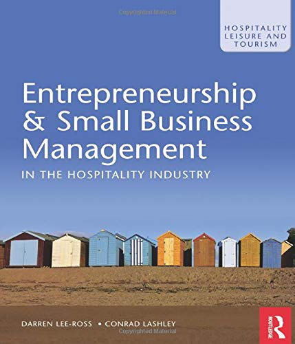 Entrepreneurship & Small Business Management in the Hospitality Industry (Hospitality, Leisure and Tourism)