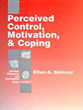 Perceived Control, Motivation, & Coping (Individual Differences and Development Book 8)