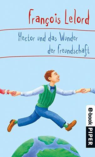 Hector und das Wunder der Freundschaft (Hector's journeys 5)