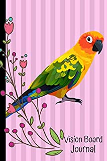 Vision Board Journal: 2020 Monthly Goal Planner Tracker Notebook Sun Conure Bird Pink Cover