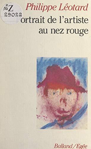 Portrait de l'artiste au nez rouge (French Edition)