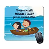 Family Shoping Birthday Special Mummy and Daddy Gave us was Each Other Printed Mousepad for Computer System Pc Accessories