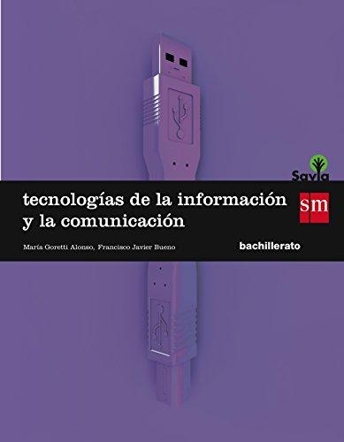 Tecnologías de la información y de la comunicación. 1 Bachillerato. Savia - 9788467576603