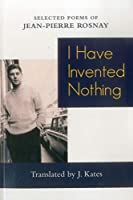 I Have Invented Nothing