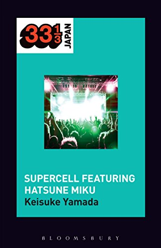 Supercell\'s Supercell featuring Hatsune Miku (33 1/3 Japan) (English Edition)