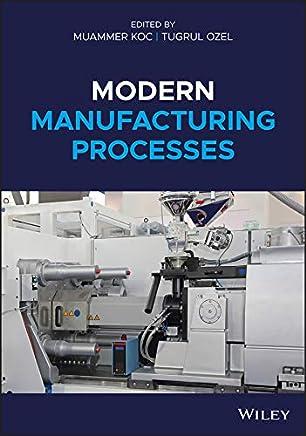 Amazon com: Modern Manufacturing Processes (9781118071922