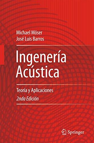 Ingeniería Acústica: Teoría y Aplicaciones (Spanish Edition)