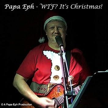 WTF? It's Christmas!