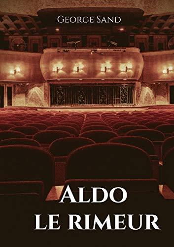 Aldo le rimeur: Aldo est un poète qui, bien qu'il possède un très grand talent dans son art, vit dans le plus total dénuement. Il est la proie de ... acheter ses mots pour briller à la cour...