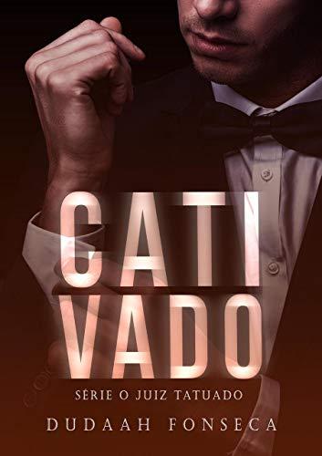 CATIVADO (Série O Juiz Tatuado Livro 4)