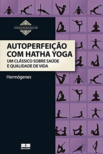 Autoperfeição com Hatha Yoga (Portuguese Edition)