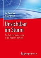 Unsichtbar im Sturm: Die Rolle der Mathematik in der Wettervorhersage