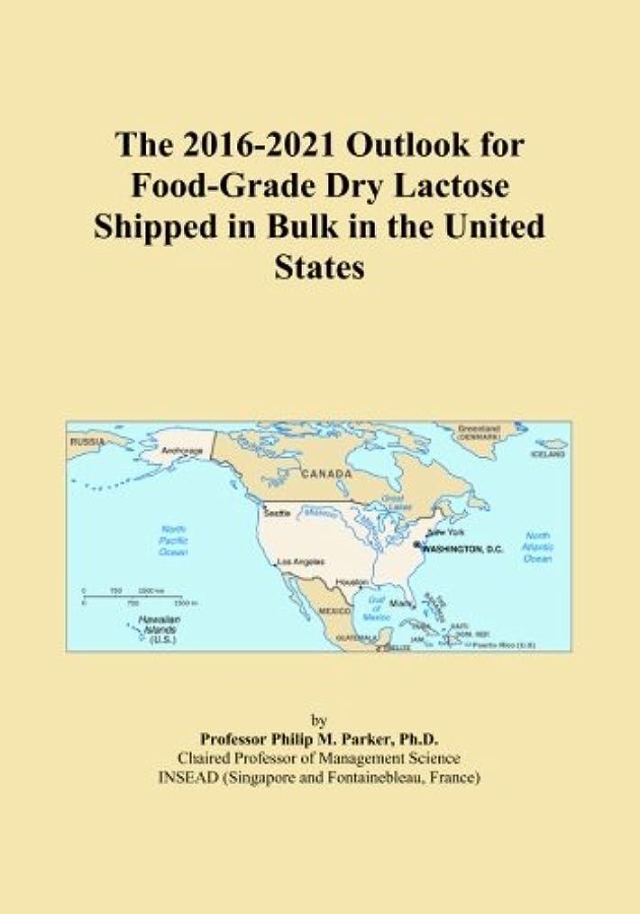 疑い者ささいな糞The 2016-2021 Outlook for Food-Grade Dry Lactose Shipped in Bulk in the United States