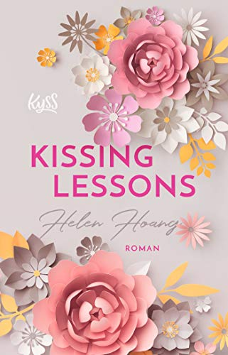 Kissing Lessons (KISS, LOVE & HEART-Trilogie, Band 1)