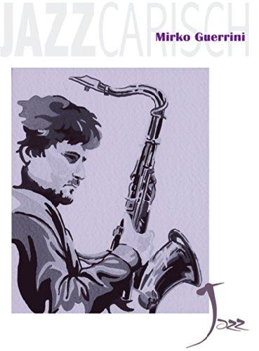 Mirko Guerrini: Mirko Guerrini. Bladmuziek voor Saxofoon