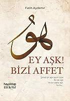 Ey Ask! Bizi Affet