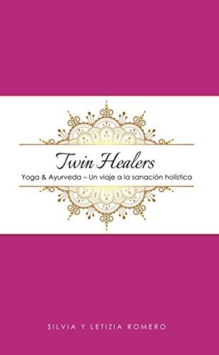 Twin Healers: Yoga & Ayurveda - Un viaje a la sanación holística