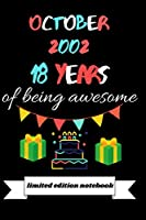 October 2002, 18 Years of being awesome limited edition notebook: October 2002, 18 Years of being awesome : 18th vintage Birthday gifts - birthday Gift for 18 Years Old Girls, Boys, Son, ... birthday gift journal - Blank Lined Jour