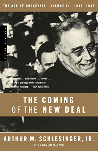 Compare Textbook Prices for The Coming of the New Deal, 1933-1935 The Age of Roosevelt, Vol. 2 1 Edition ISBN 0046442340861 by Arthur M. Schlesinger Jr.