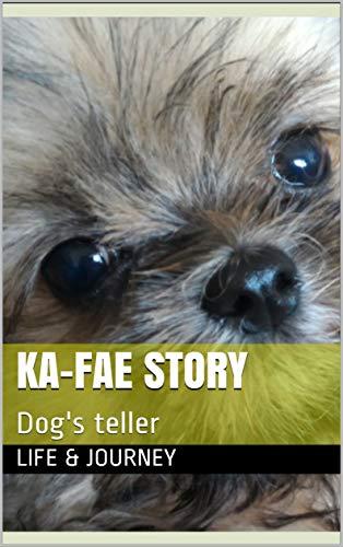 KA-FAE Story: Dog's teller (English Edition)