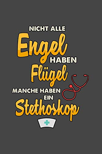 Engel Stethoskop: A5 Notizbuch | Notebook | Notizheft | Punktraster | Engel mit Stethoskop | Arzt, Beruf | Dotgrid - Geschenkidee für Bier Lebensretter, 120 Seiten ca. Din A5 (6x9
