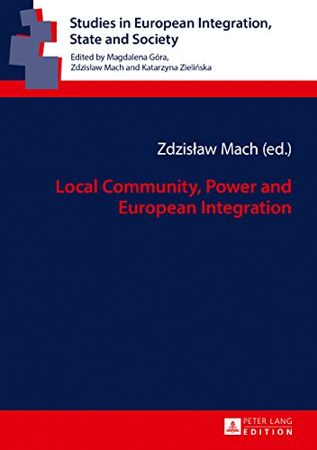 Local Community, Power and European Integration (Studies in European Integration, State and Society Book 3) (English Edition)