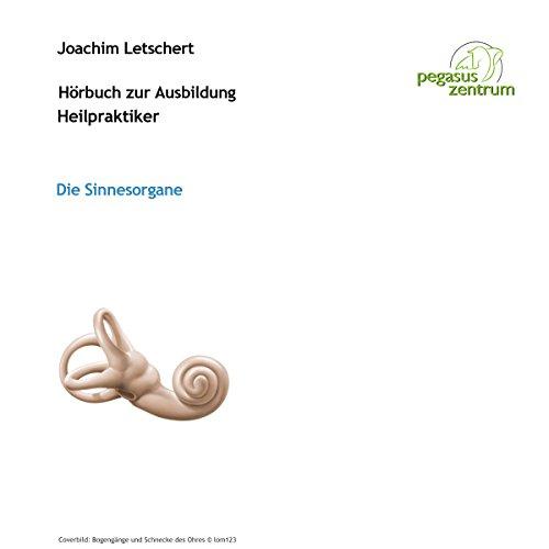 Hörbuch zur Ausbildung für Heilpraktiker: Die Sinnesorgane Titelbild
