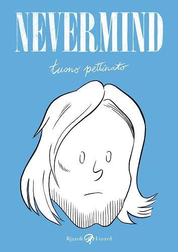 Nevermind. Ediz. limitata (Edizione solo per il lancio alle librerie on line)