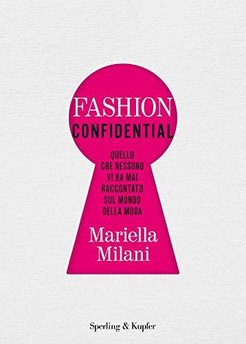 Fashion confidential. Quello che nessuno vi ha mai raccontato sul mondo della moda