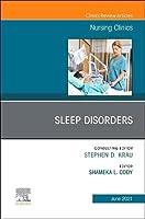 Sleep Disorders, An Issue of Nursing Clinics (Volume 56-2) (The Clinics: Nursing, Volume 56-2)