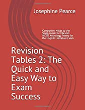 Revision Tables 2: The Quick and Easy Way to Exam Success: Companion Notes to the Study Guide for Edexcel IGCSE Anthology Poetry for the English Literature Exam