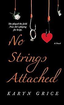 No Strings Attached by [Karyn Grice, Karen Hunter]