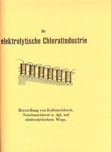 Die Herstellung von Kaliumchlorat, Natriumchlorat u.dgl. auf elektrolytischem Wege