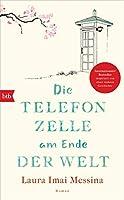 Die Telefonzelle am Ende der Welt: Roman