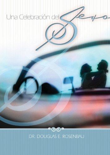 Una celebración del sexo (Spanish Edition)