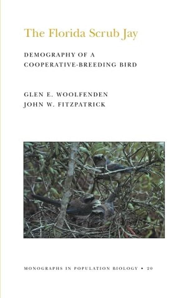 言い聞かせるスカリー尋ねるThe Florida Scrub Jay: Demography of a Cooperative-Breeding Bird (Monographs in Population Biology, 20)