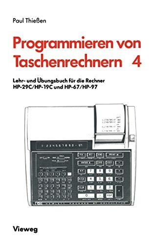 Lehr- und Übungsbuch für die Rechner HP-29C/HP-19C und HP-67/HP-97 (Programmieren von Taschenrechnern (4), Band 4)