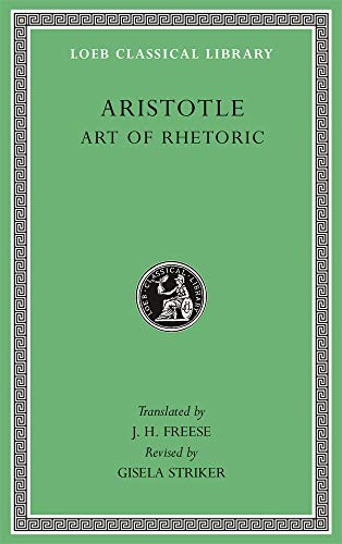 Compare Textbook Prices for Art of Rhetoric Loeb Classical Library Bilingual, Revised Edition ISBN 9780674997325 by Aristotle,Striker, Gisela,Freese, J. H.