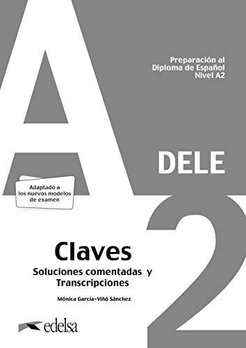 Preparación al DELE A2. Soluciones comentadas y transcripciones. Edición 2019 (Preparación al DELE - Jóvenes y adultos - Preparación al DELE - Nivel ... Preparación al Diploma de Espanol Nivel A2