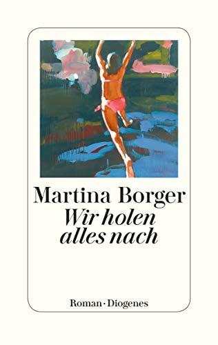 Buchseite und Rezensionen zu 'Wir holen alles nach' von Borger, Martina