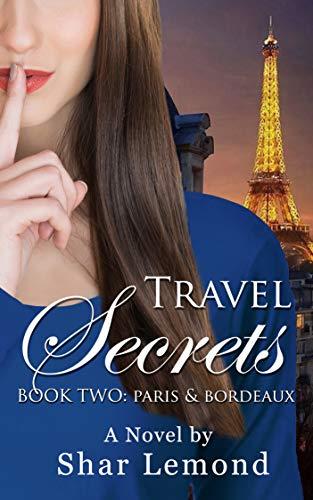 Travel Secrets: Book Two - Paris and Bordeaux (English Edition)