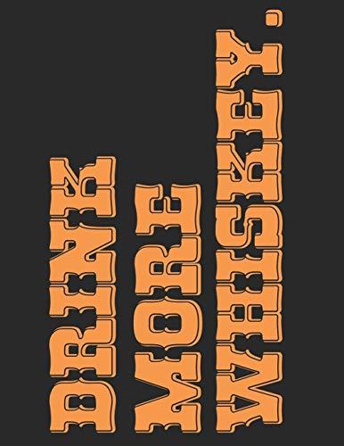 Whiskey Tasting Buch: Dein persönliches Verkostungsbuch zum selber ausfüllen ♦ für über 100 Whisky Sorten ♦ Großzügiges A4+ Format ♦ Motiv: Drink more ... ♦ Motiv: Drink more whiskey - quer