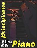 Libro De Piano Para Principiantes: Niños y adultos, aprenden a tocar el piano: sin escuela, sin maestro, ahorre su esfuerzo, aprendiendo piano para principiantes