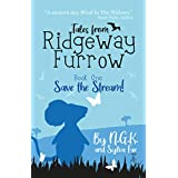 Tales From Ridgeway Furrow Book 1 Save The Stream!: A chapter book for 7-10 year olds. E Reader Ready (Harry The Happy Mouse 6) (English Edition)